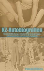 Pascal Cziborra: KZ-Autobiografien
