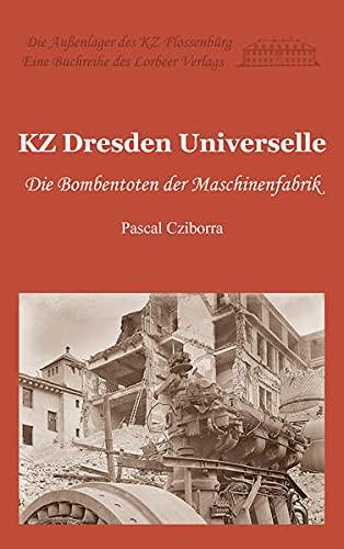 Pascal Cziborra: KZ Dresden Universelle