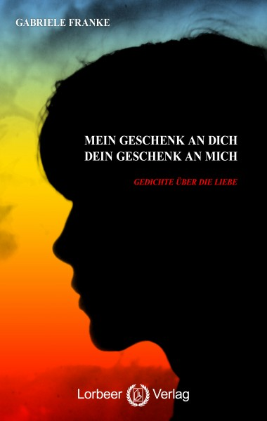 Gabriele Franke: Mein Geschenk an Dich - Dein Geschenk an mich