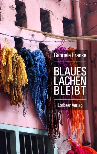 Gabriele Franke: Blaues Lachen Bleibt