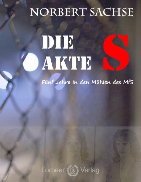 Norbert Sachse: Die Akte S