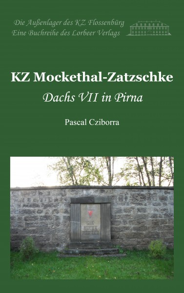 Pascal Cziborra: KZ Mockethal-Zatzschke